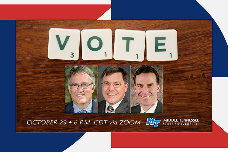 "Pixabay image of Scrabble tiles on a wooden table spelling out ""VOTE"" with photos of MTSU Provost Mark Byrnes, University Honors College Dean John Vile, & Dr. Michael Federici, chair of the Department of Political Science and International Relations, superimposed over the red, white & blue background of the Oct. 29, 2020,"