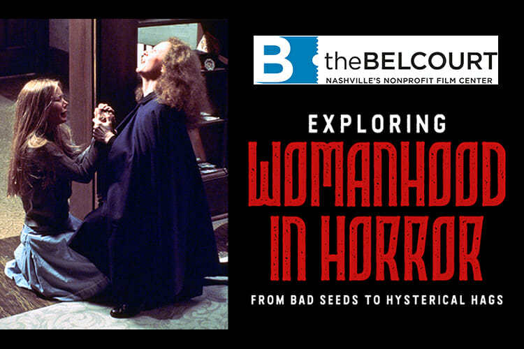 "Promo with Belcourt Theatre logo, photo from the film ""Carrie"" and title of seminar, ""Exploring Womanhood in Horror: From Bad Seeds to Hysterical Hags"""