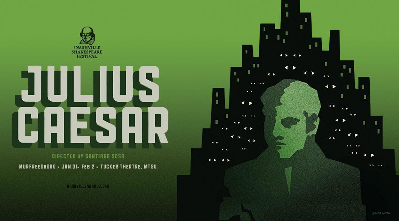 "promo for Nashville Shakespeare Festival's production of ""Julius Caesar,"" Jan. 31-Feb. 2, 2019, at MTSU's Tucker Theatre"