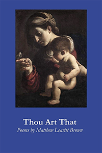 "cover of MTSU lecturer Matthew L. Brown's new poetry collection, ""Thou Art That"""