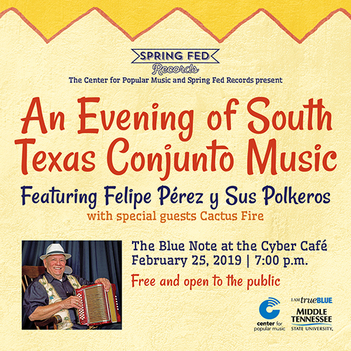 Conjunto Hall of Fame member Felipe Pérez will perform with his band and special guests Cactus Fire Monday, Feb. 25, in a free 7 p.m. concert at MTSU's Blue Note at Cyber Café, 319 Friendship St. The event is sponsored by the Center for Popular Music at MTSU and Spring Fed Records.