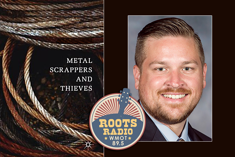 """Cover of MTSU professor Benjamin Stickle's 2017 book, """"Metal Scrappers and Thieves: Scavenging for Survival and Profit,"""" with Stickle's photo and the WMOT-FM logo"""