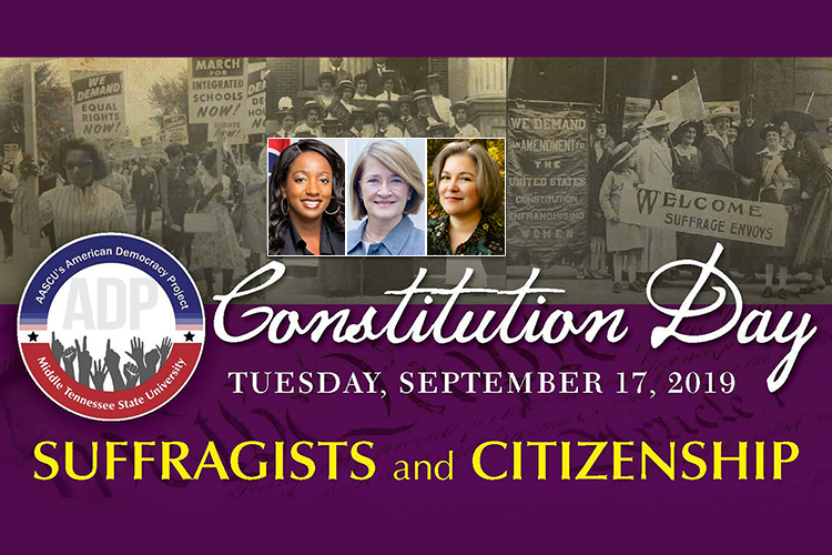 MTSU Constitution Day 2019 promo with photos of women's suffrage panelists state Rep. London Lamar, Dr. Marjorie Spruill and author/moderator Margaret Renkl; historic photos of women seeking equal rights and the vote; and the MTSU American Democracy Project logo