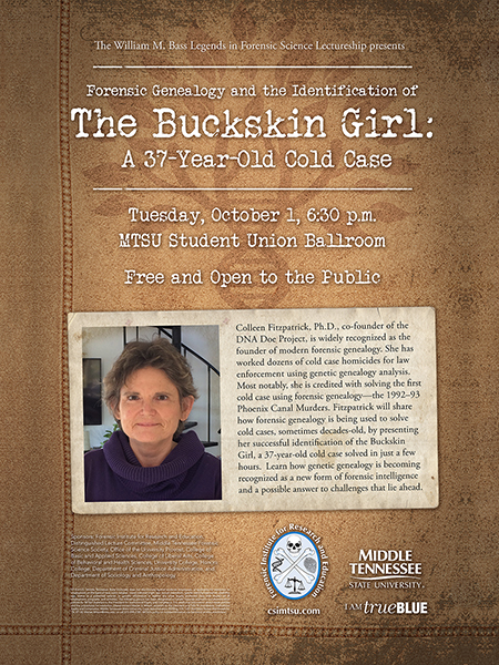 poster for Dr. Colleen Fitzpatrick's fall 2019 visit for MTSU's William M. Bass Legends in Forensic Science Lectureship series, presented by MTSU's Forensic Institute for Research and Education.