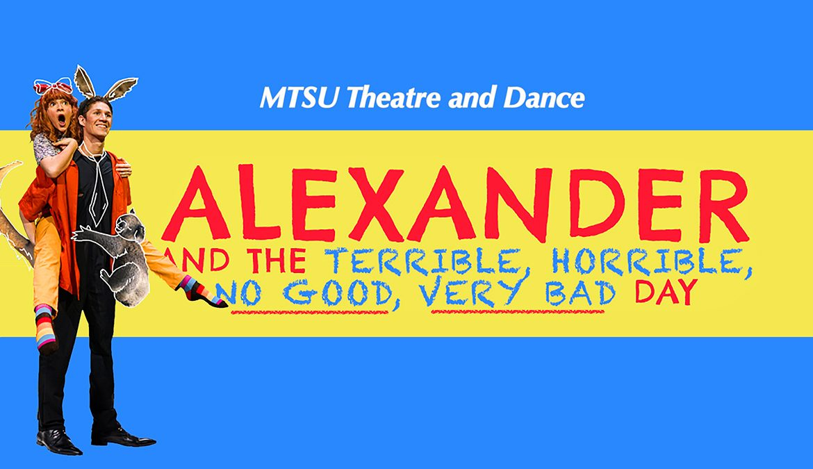 "MTSU Theatre promo for canceled spring 2020 musical, ""Alexander and the Terrible, Horrible, No Good, Very Bad Day,"" with images of cast members Liv Hendrix and Brian Jones Jr."