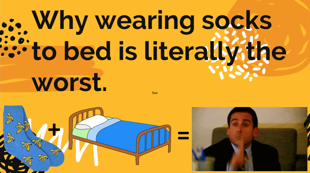 "Title slide from one of Sara Salisbury's presentations, reading ""Why wearing socks to bed is literally the worst."""