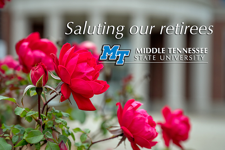 "File image of roses blooming outside MTSU's Business and Aerospace Building in late spring 2020 with text reading ""Saluting our retirees"" and the MTSU logo (MTSU file photo by J. Intintoli)"