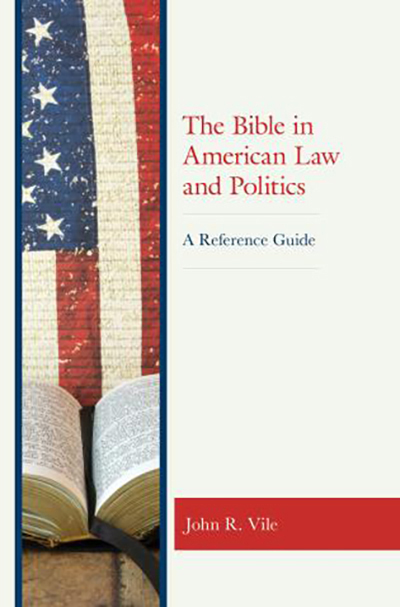 """Cover image of """"The Bible in American Law and Poliitics"""" by John R. Vile. (Submitted photo)"""