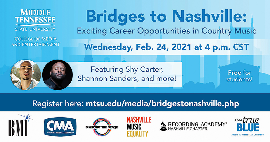 "promo card for ""Bridges to Nashville: Exciting Career Opportunities in Country Music"" program's inaugural virtual session Wednesday, Feb. 24, featuring country artist and hit songwriter Shy Carter and Shannon Sanders, award-winning songwriter-producer and an executive at Broadcast Music Inc.'s Nashville office. The event is free for college students nationwide & is the first in a series of discussions aimed at connecting college students of color with country music careers and experts from across the industry."