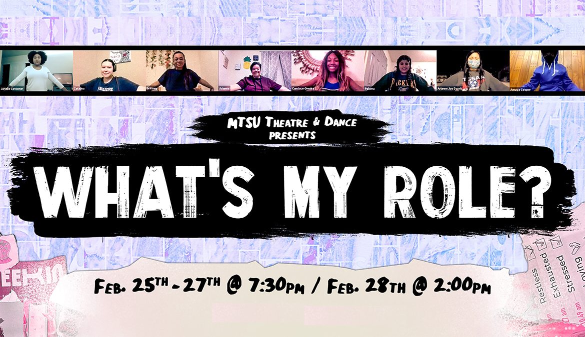 "promo for MTSU Theatre production of ""What's My Role?"", a virtual series of student-created interactive performances set Feb. 25-28."