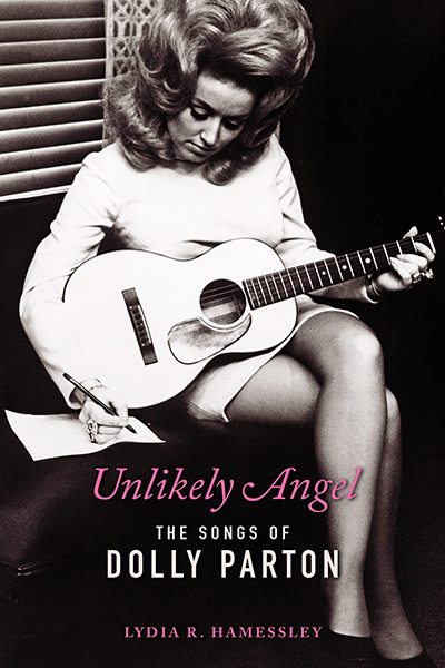 "cover of ""Unlikely Angel: The Songs of Dolly Parton"" by Lydia Hamessley, chair of the Music Department at Hamilton College in Clinton, New York. Hamessley will be part of an online panel discussion Wednesday, March 24, at the Center for Popular Music at Middle Tennessee State University."