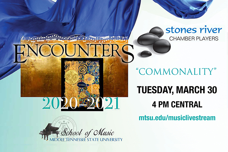 """promo for the 2020-21 concert seasaon finale for MTSU's Stones River Chamber Players, the faculty ensemble-in-residence for the university's School of Music, with text reading """"Commonality, Tuesday, March 30, 4 PM Central, mtsu.edu/musiclivestream"""" and the SRCP and School of Music logos"""