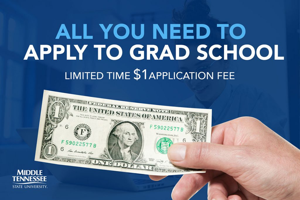 The College of Graduate Studies at Middle Tennessee State University is offering prospective students a heavily discounted $1 application fee and admission test waiver for approved programs.