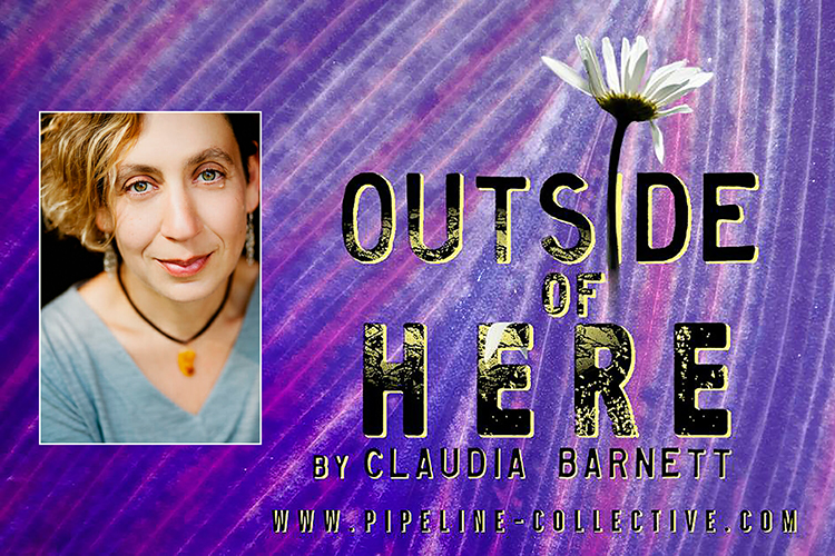 """graphic for """"Outside of Here,"""" written by MTSU English professor Claudia Barnett performed live 10 a.m.-10 p.m. Central on Saturday, Oct. 2, by the Pipeline-Collective theater company of Nashville (courtesy of Pipeline-Collective.com)"""