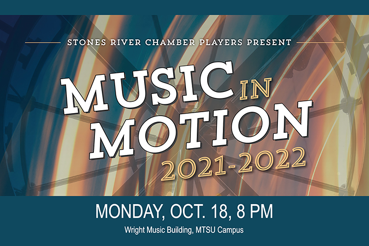 """SRCP 2021-22 concert season promo with text reading """"Stones River Chamber Players Present 'Music in Motion' 2021-2022, Monday, Oct. 18, 8 PM, Wright Music Building, MTSU Campus"""" on an image of neon clockwork gears from the concert season poster"""