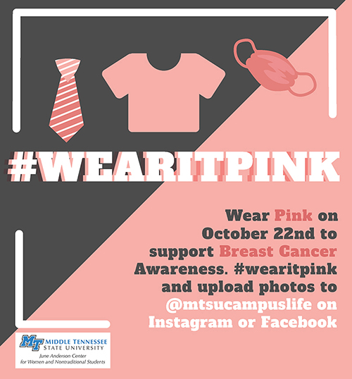 In observance of Breast Cancer Awareness Month, the June Anderson Center is leading a #wearitpink campaign on Oct. 22, asking the campus community to wear something pink (masks included) and post social media photos to @mtsucampuslife on Instagram and Facebook. (Image submitted)